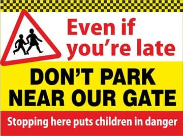 Even If You're Late Don't Park Near Our Gate sign
