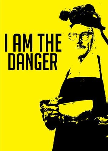 2010's Movie - BREAKING BAD - I AM THE DANGER canvas print - self adhesive poster - photo print