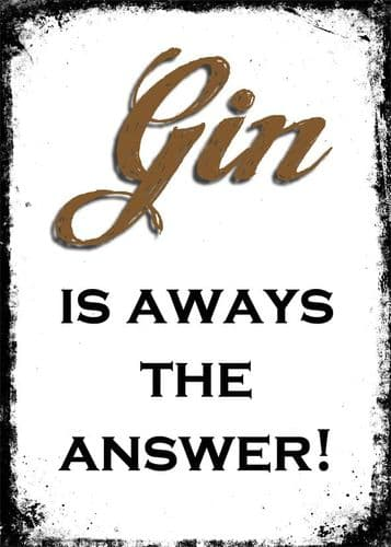 ART - GIN IS ALWAYS THE ANSWER! canvas print - self adhesive poster - photo print
