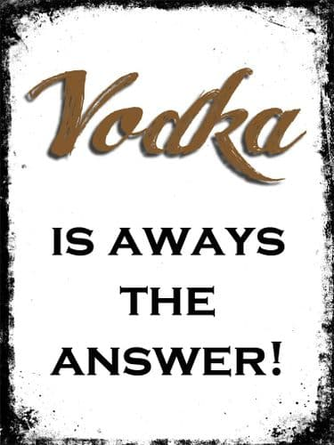 ART - VODKA IS ALWAYS THE ANSWER! canvas print - self adhesive poster - photo print