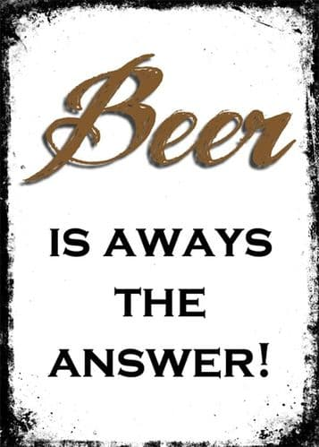 ART - BEER IS ALWAYS THE ANSWER! canvas print - Self Adhesive poster - photo print