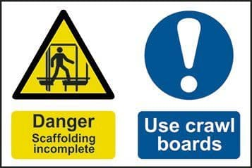 Danger Scaffolding Incomplete Use Crawling Boards Multi Message Sign