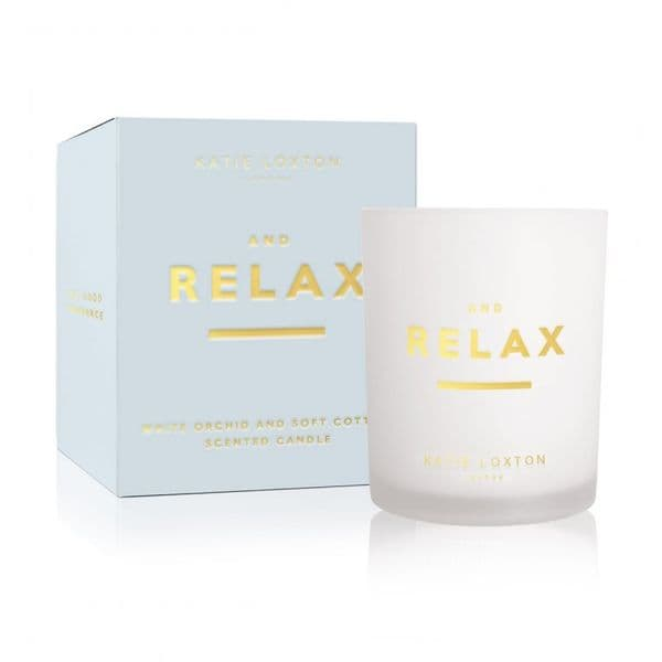 KATIE LOXTON | SENTIMENT CANDLE | AND RELAX | WHITE ORCHID AND SOFT COTTON