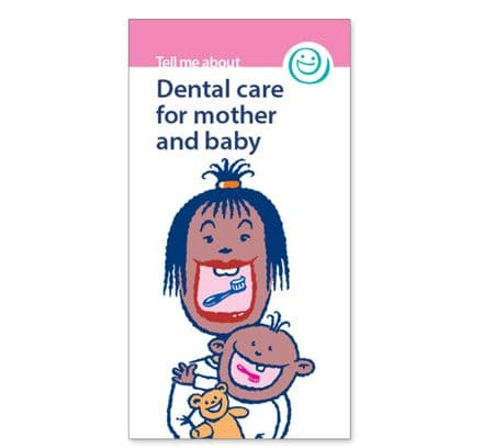 'Dental care for mother and baby' leaflets