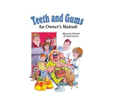Teeth and Gums - An Owner's Manual