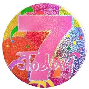 Badge: 7 Today Pink Balloon Print Holographic Big Badge