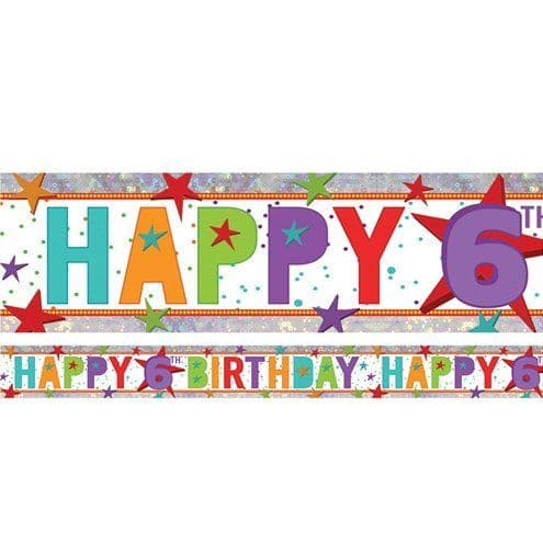 Banner: Holographic Happy 6th Birthday Multi Coloured Foil Banner - 2.7m