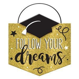 Decoration: Graduation 'Follow Your Dreams' Sign - 14cm x 15cm